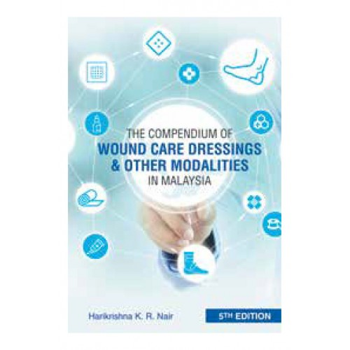 Book: The Compendium of Wound Care Dressings & Other Modalities in Malaysia - 5th Edition