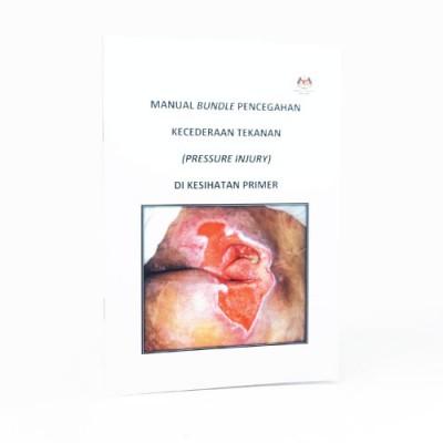 Book: Manual Bundel Pencegahan Kecederaan tekanan (Pressure Injury) Di Kesihatan Primer